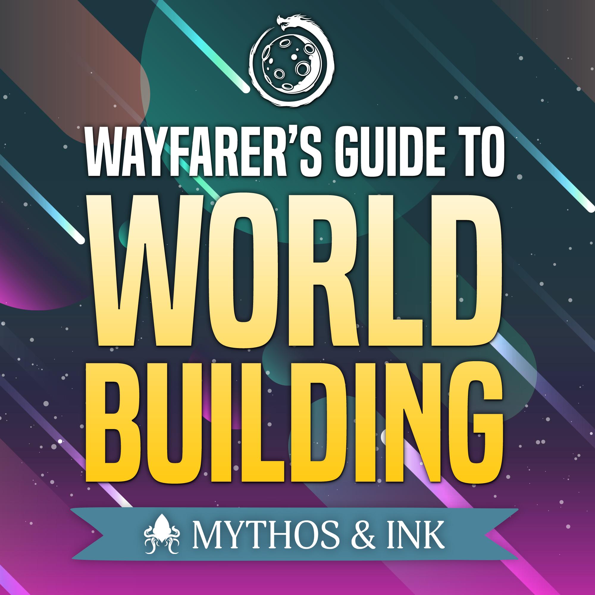 The Wayfarer's Guide to Worldbuilding